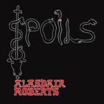 Spoils Alasdair Roberts