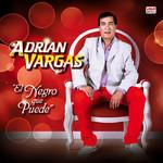 El Negro Que Puede Adrian Vargas