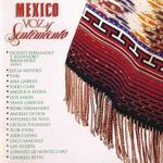 Mexico, Voz Y Sentimiento