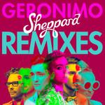 Geronimo (Remixes) (Ep) Sheppard