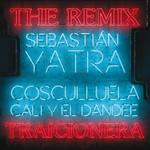 Traicionera (Featuring Cosculluela & Cali Y El Dandee) (The Remix) (Cd Single) Sebastian Yatra