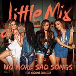 No More Sad Songs (Featuring Machine Gun Kelly) (Cd Single) Little Mix