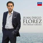 The Ultimate Collection Juan Diego Florez