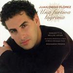 Una Furtiva Lagrima: Donizetti & Bellini Arias Juan Diego Florez