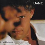 Dame (Cd Single) Luis Miguel