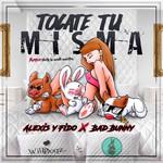 Tocate Tu Misma (Featuring Bad Bunny) (Cd Single) Alexis & Fido