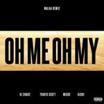 Oh Me Oh My (Featuring Travis Scott, Migos & G4shi) (Malaa Remix) (Cd Single) Dj Snake