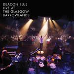 Live At The Glasgow Barrowlands Deacon Blue
