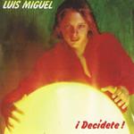 Decidete Luis Miguel