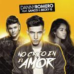 No Creo En El Amor (Featuring Sanco & Becky G) (Cd Single) Danny Romero