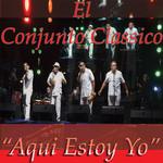 Aqui Estoy Yo (Cd Single) Conjunto Clasico