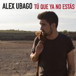 Tu Que Ya No Estas (Cd Single) Alex Ubago