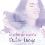 Te Echo De Menos (Cd Single) Beatriz Luengo