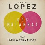 Dos Palabras (Featuring Paula Fernandes) (Cd Single) Pablo Lopez