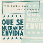 Que Se Mueran De Envidia (Featuring Carla Morrison) (Cd Single) Dani Martin