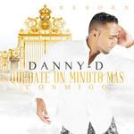 Quedate Un Minuto Mas (Cd Single) Danny D Xtreme
