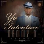 Yo Intentare (Cd Single) Danny D Xtreme