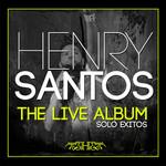 The Live Album: Solo Exitos Henry Santos