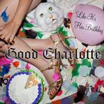Like It's Her Birthday (Remixes) (Ep) Good Charlotte