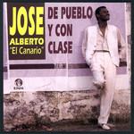 De Pueblo Y Con Clase Jose Alberto El Canario