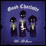 We Believe (Cd Single) Good Charlotte