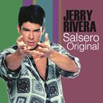 Salsero Original Jerry Rivera