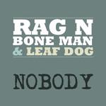 Nobody (Featuring Leaf Dog) (Cd Single) Rag'n'bone Man