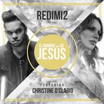 El Nombre De Jesus (Featuring Christine D'clario) (Cd Single) Redimi2