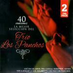 40 Canciones: La Mejor Seleccion Del Trio Los Panchos Los Panchos