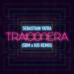 Traicionera (Sbm X Kid Remix) (Cd Single) Sebastian Yatra