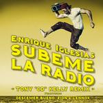 Subeme La Radio (Featuring Descemer Bueno, Zion & Lennox) (Tony Cd Kelly Rmx) (Cd Single) Enrique Iglesias