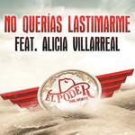 No Querias Lastimarme (Featuring Alicia Villarreal) (Cd Single) El Poder Del Norte