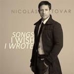 Songs I Wish I Wrote Nicolas Tovar