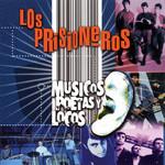 Musicos, Poetas Y Locos Los Prisioneros