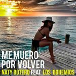 Me Muero Por Volver (Featuring Los Bohemios) (Cd Single) Naty Botero