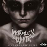 Graveyard Shift Motionless In White