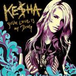 Your Love Is My Drug (Remixes) (Ep) Ke$ha