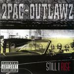 Still I Rise 2pac + Outlawz