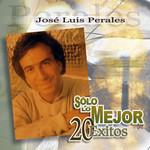 Solo Lo Mejor: 20 Exitos Jose Luis Perales