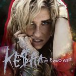 We R Who We R (Cd Single) Ke$ha