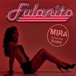 Mira (Featuring Truko) (Cd Single) Fulanito