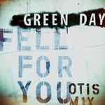 Fell For You (Otis Mix) (Cd Single) Green Day