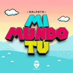 Mi Mundo Tu (Cd Single) Dalmata