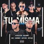 Tocate Tu Misma (Featuring Bad Bunny, Anonimus, Larry Over, Jonh Z & Brytiago) (Remix) (Cd Single) Alexis & Fido