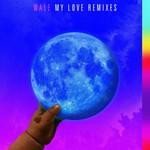 My Love (Featuring Major Lazer, Wizkid, Dua Lipa) (Remixes) (Cd Single) Wale
