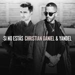 Si No Estas (Featuring Yandel) (Cd Single) Christian Daniel