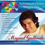 20 Autenticos Exitos Originales Miguel Gallardo
