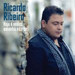 Hoje E Assim, Amanha Nao Sei Ricardo Ribeiro