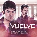 Vuelve (Featuring Christian Daniel) (Version Balada) (Cd Single) Jerry Rivera