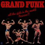 All The Girls In The World Beware!!! Grand Funk Railroad